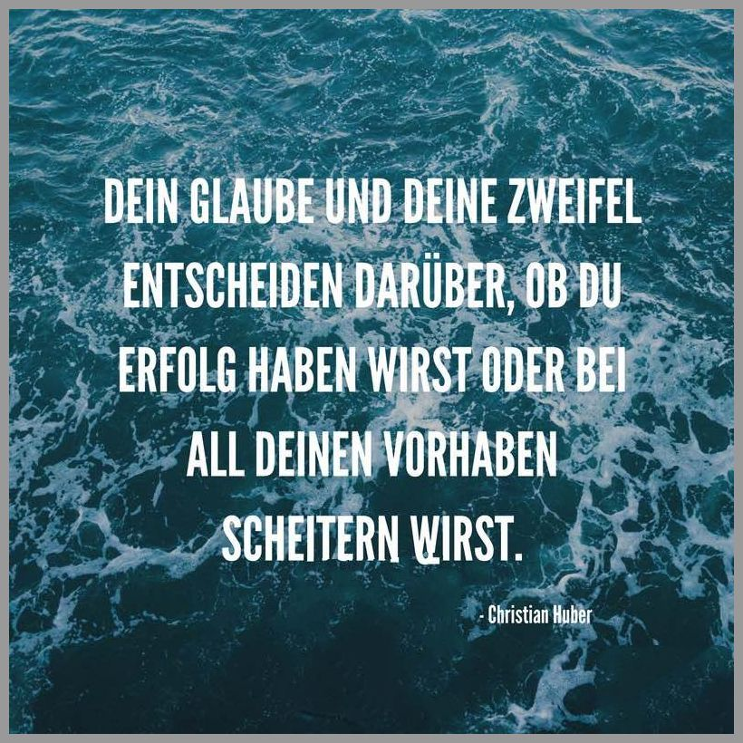 Dein glaube und deine zweifel entscheiden darueber ob du erfolg haben wirst oder bei all deinen vorhaben scheitern wirst - Dein glaube und deine zweifel entscheiden darueber ob du erfolg haben wirst oder bei all deinen vorhaben scheitern wirst