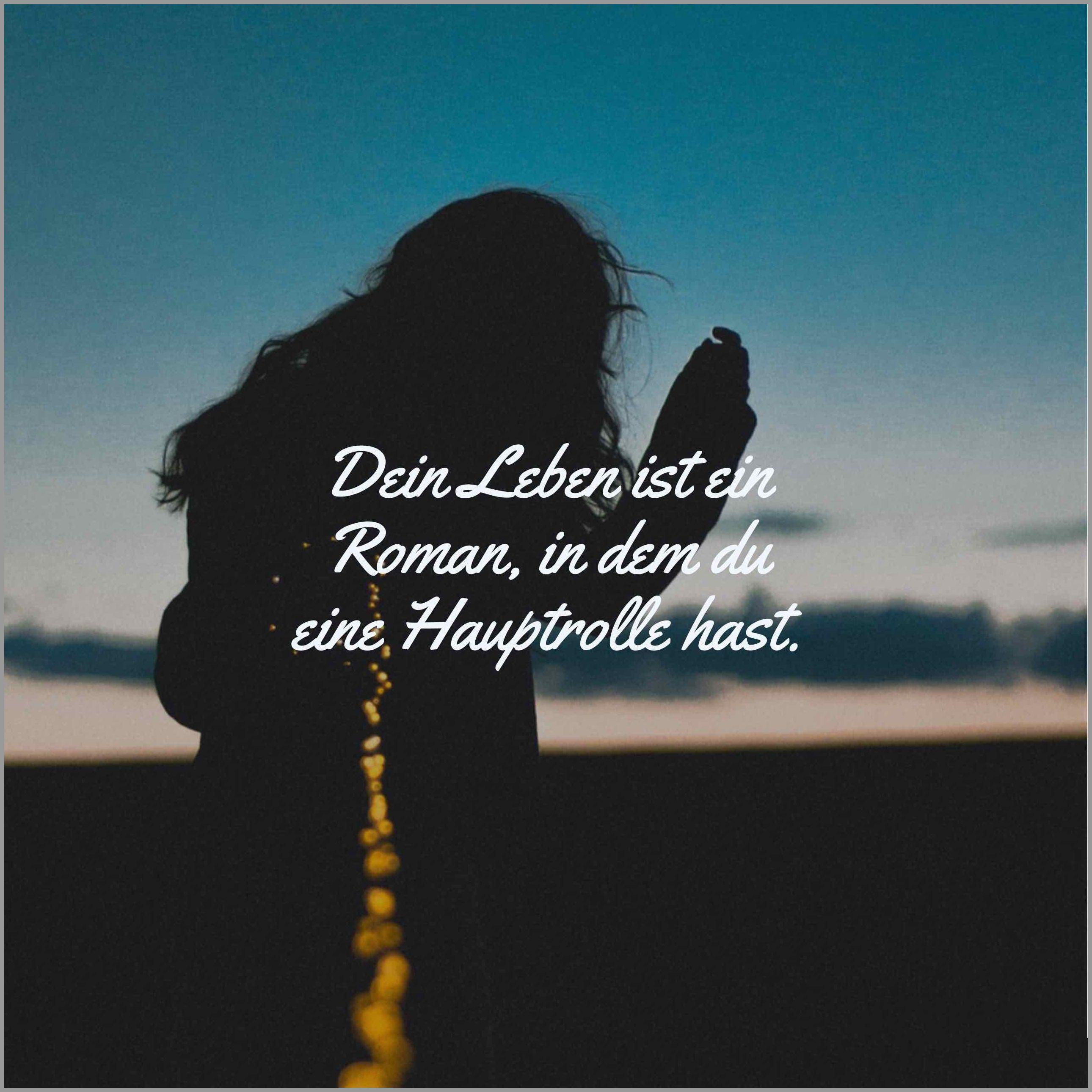 Dein leben ist ein roman in dem du eine hauptrolle hast - Dein leben ist ein roman in dem du eine hauptrolle hast