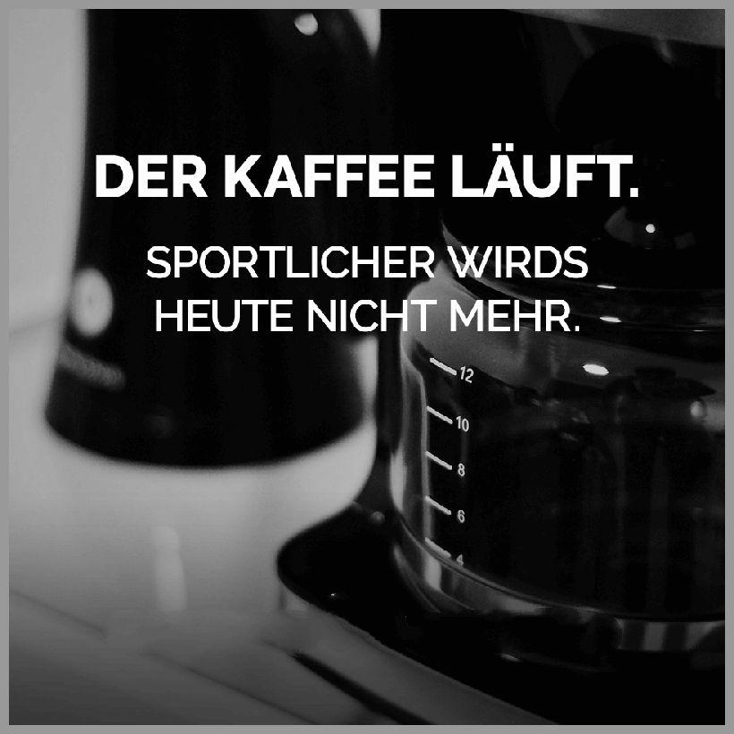 Der kaffee laeuft sportlicher wirds heute nicht mehr - Der kaffee laeuft sportlicher wirds heute nicht mehr