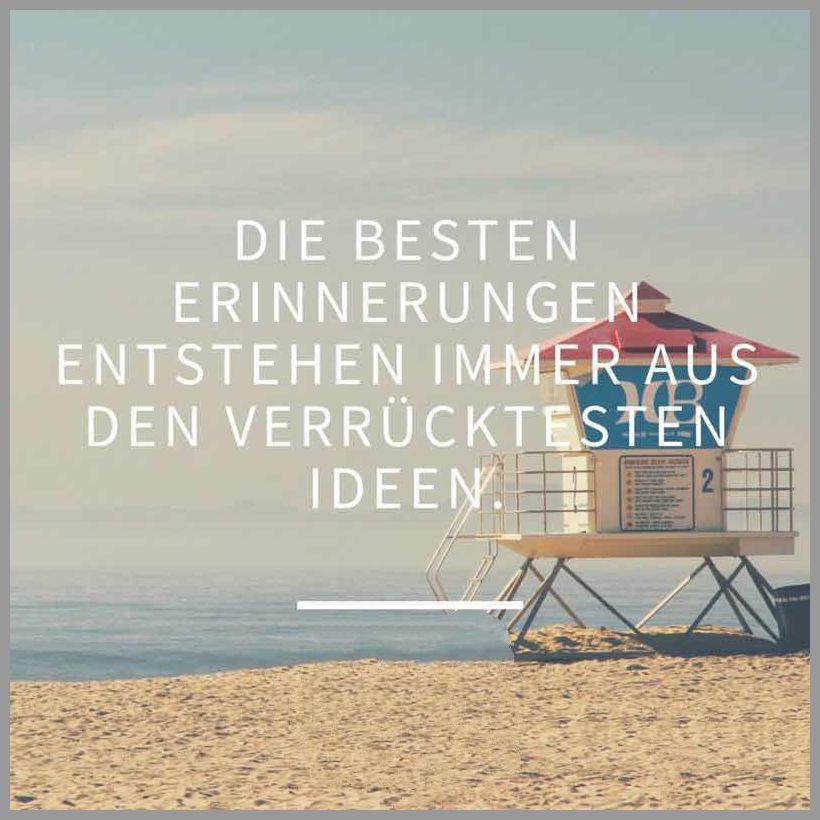 Die besten erinnerungen entstehen immer aus den verruecktesten ideen - Die besten erinnerungen entstehen immer aus den verruecktesten ideen