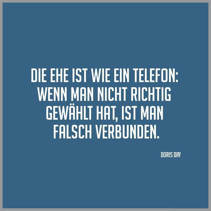 Die ehe ist wie ein telefon wenn man nicht richtig gewaehlt hat ist man falsch verbunden - Die ehe ist wie ein telefon wenn man nicht richtig gewaehlt hat ist man falsch verbunden