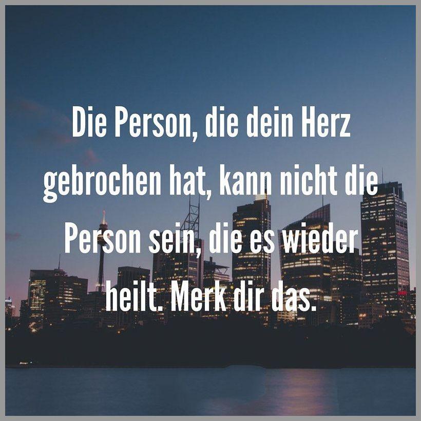 Die person die dein herz gebrochen hat kann nicht die person sein die es wieder heilt merk dir das - Die person die dein herz gebrochen hat kann nicht die person sein die es wieder heilt merk dir das