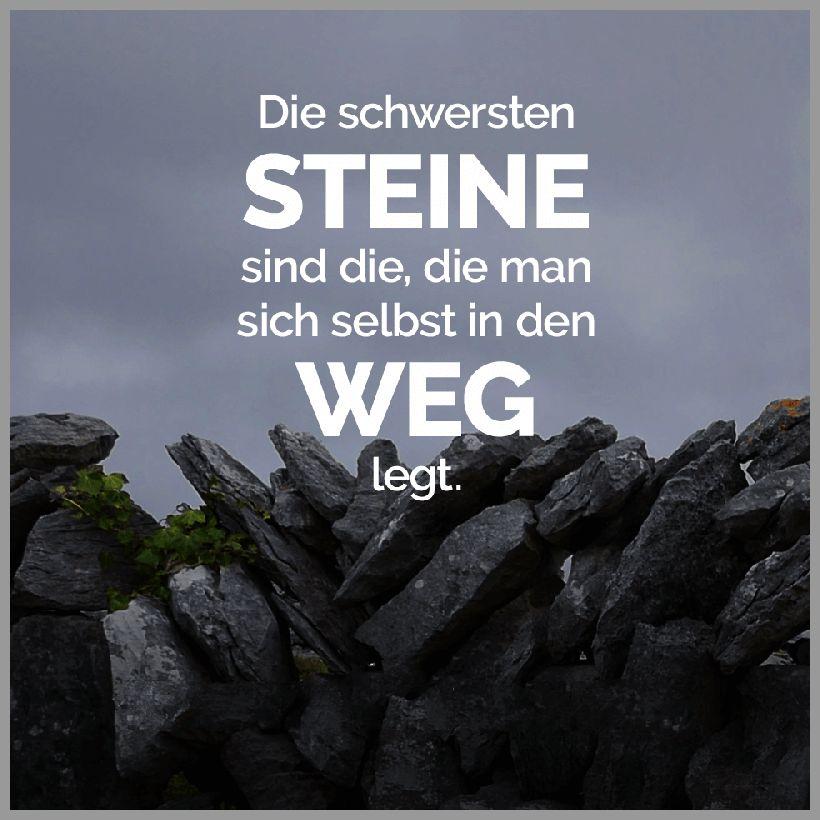 Die schwersten steine sind die die man sich selbst in den weg legt - Die schwersten steine sind die die man sich selbst in den weg legt
