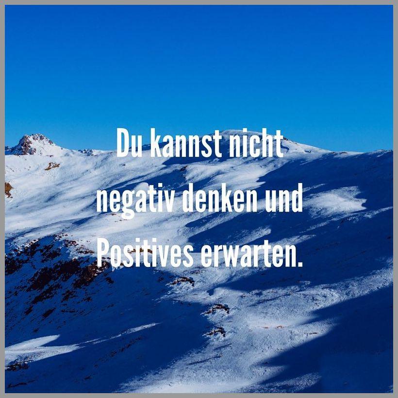 Du kannst nicht negativ denken und positives erwarten - Du kannst nicht negativ denken und positives erwarten