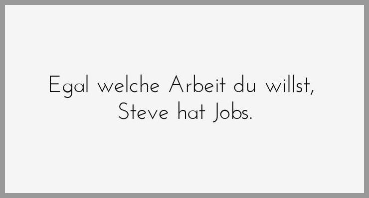 Egal welche arbeit du willst steve hat jobs - Egal welche arbeit du willst steve hat jobs