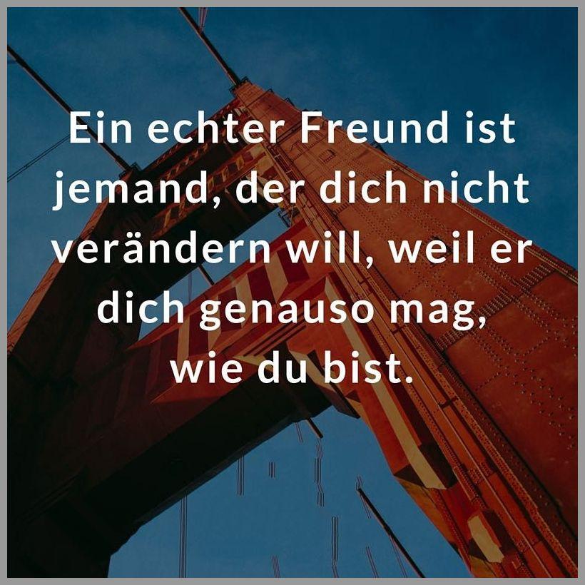 Ein echter freund ist jemand der dich nicht veraendern will weil er dich genauso mag wie du bist - Ein echter freund ist jemand der dich nicht veraendern will weil er dich genauso mag wie du bist