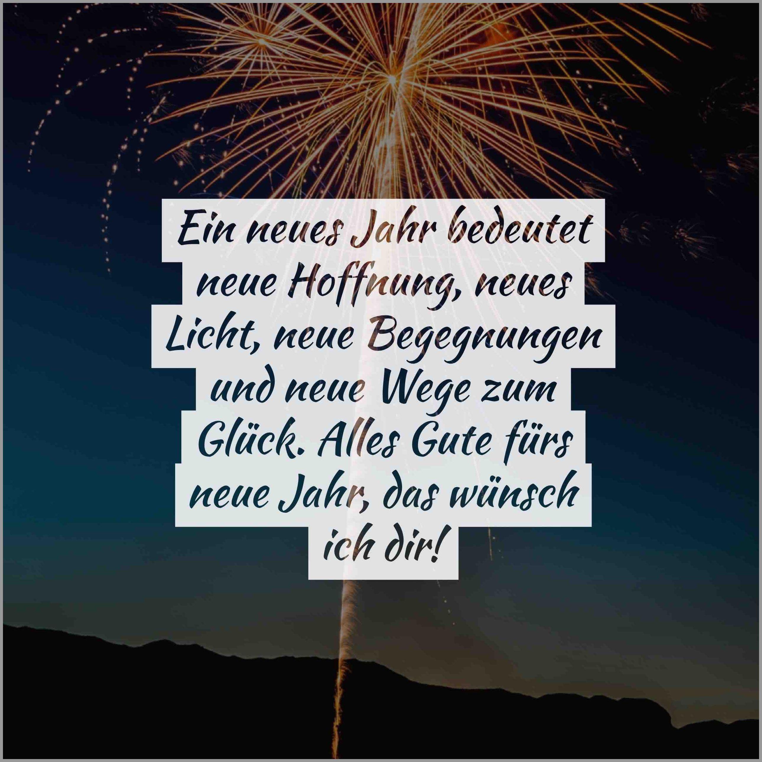 Ein neues jahr bedeutet neue hoffnung neues licht neue begegnungen und neue wege zum glueck alles gute fuers neue jahr das wuensch ich dir - Ein neues jahr bedeutet neue hoffnung neues licht neue begegnungen und neue wege zum glueck alles gute fuers neue jahr das wuensch ich dir