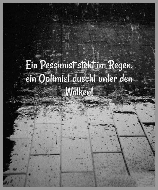 Ein pessimist steht im regen ein optimist duscht unter den wolken - Ein pessimist steht im regen ein optimist duscht unter den wolken