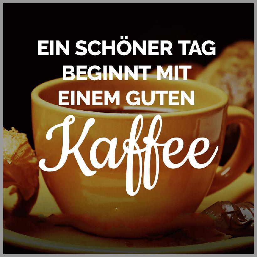 Ein schoener tag beginnt mit einem guten kaffee - Ein schoener tag beginnt mit einem guten kaffee