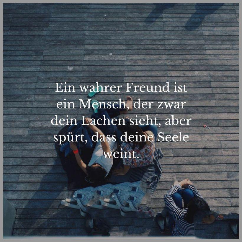 Ein wahrer freund ist ein mensch der zwar dein lachen sieht aber spuert dass deine seele weint - Ein wahrer freund ist ein mensch der zwar dein lachen sieht aber spuert dass deine seele weint