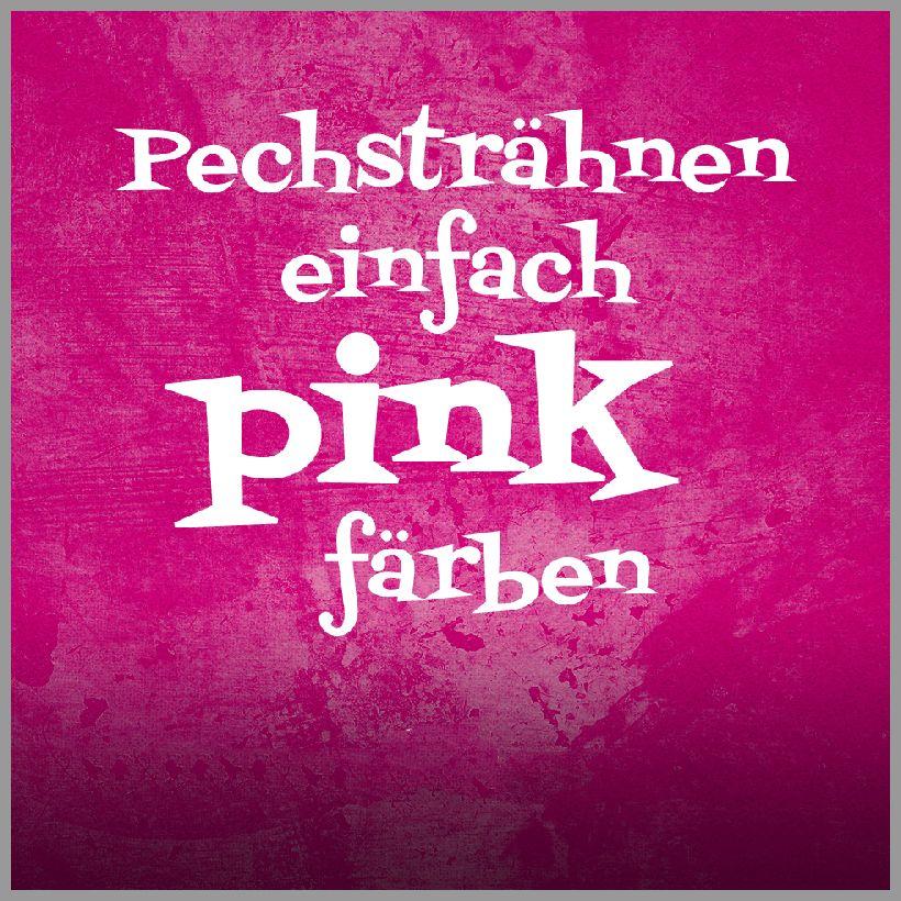 Einhorn sprueche pechstraehnen einfach pink faerben - Einhorn sprueche pechstraehnen einfach pink faerben