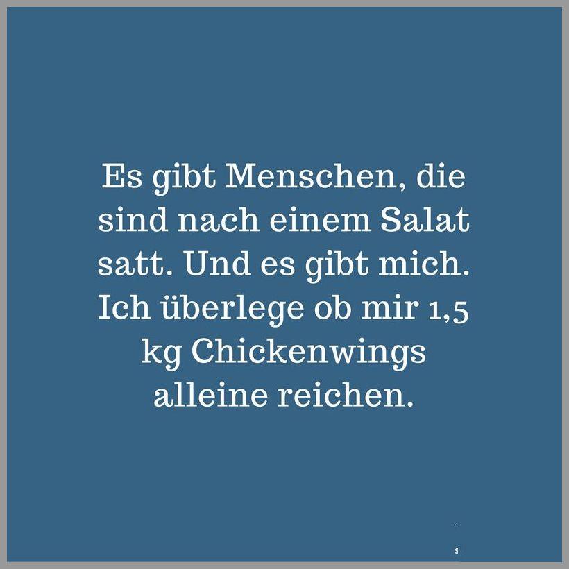 Es gibt menschen die sind nach einem salat satt und es gibt mich ich ueberlege ob mir 1 5 kg chickenwings alleine reichen - Es gibt menschen die sind nach einem salat satt und es gibt mich ich ueberlege ob mir 1 5 kg chickenwings alleine reichen