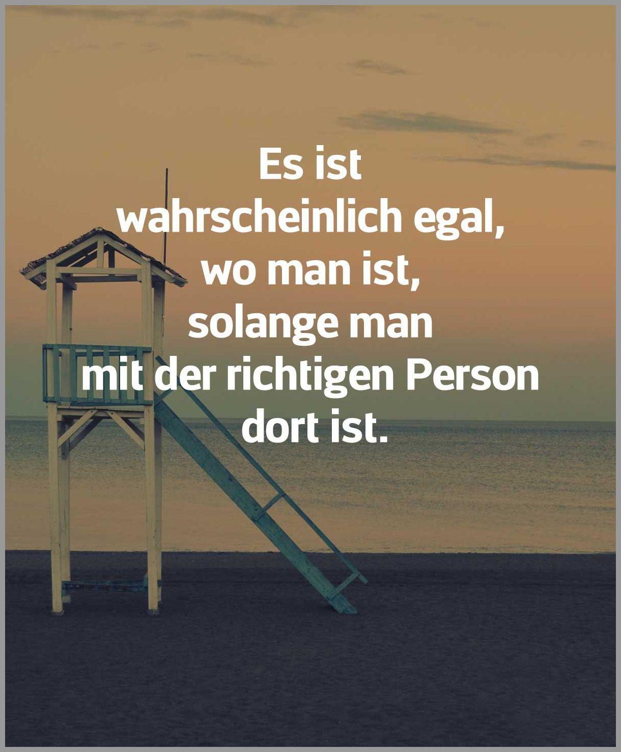 Es ist wahrscheinlich egal wo man ist solange man mit der richtigen person dort ist - Es ist wahrscheinlich egal wo man ist solange man mit der richtigen person dort ist