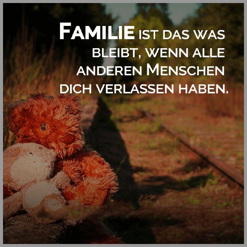 Familie ist das was bleibt wenn alle anderen menschen dich verlassen haben 1 - Familie ist das was bleibt wenn alle anderen menschen dich verlassen haben