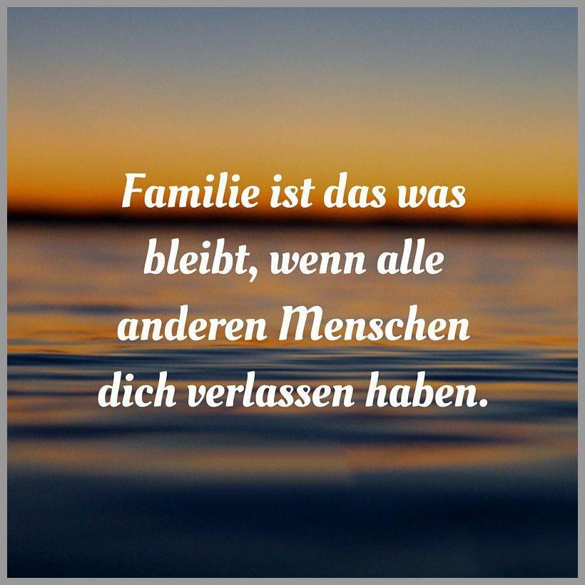 Familie ist das was bleibt wenn alle anderen menschen dich verlassen haben - Familie ist das was bleibt wenn alle anderen menschen dich verlassen haben