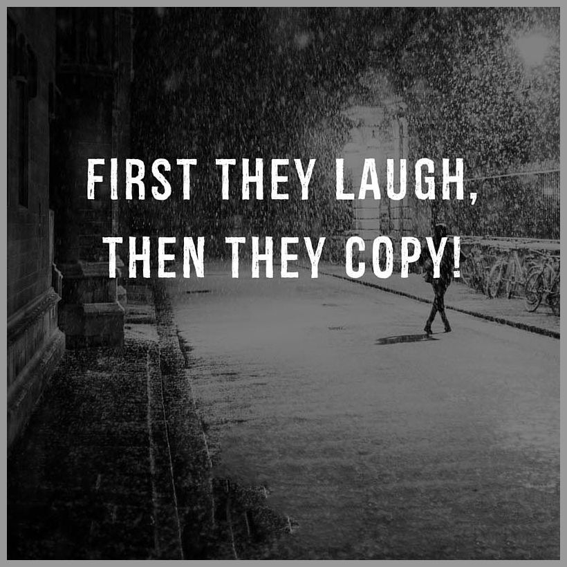 First they laugh then they copy - First they laugh then they copy