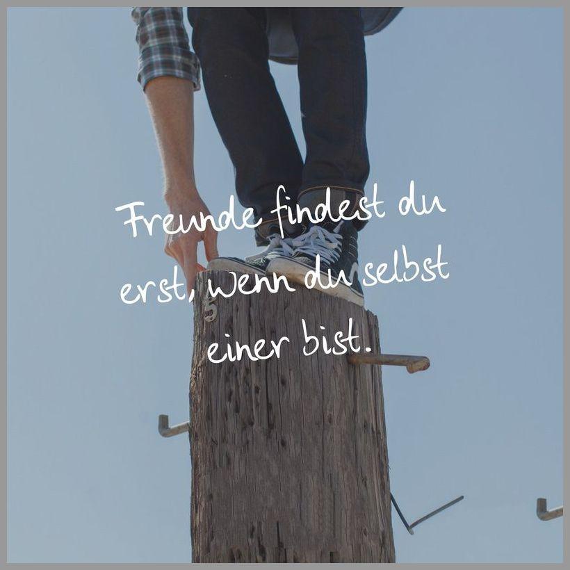 Freunde findest du erst wenn du selbst einer bist - Freunde findest du erst wenn du selbst einer bist