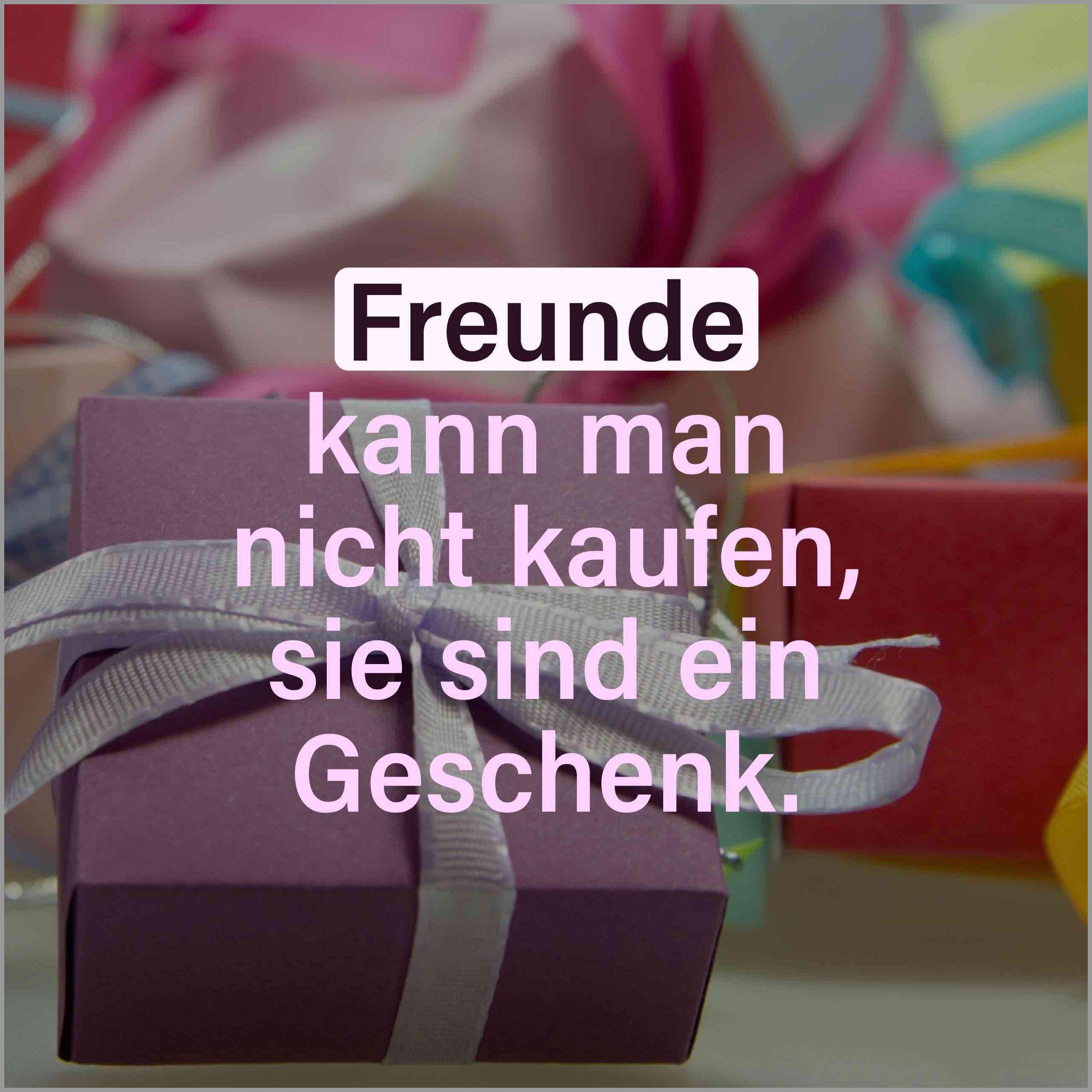 Freunde kann man nicht kaufen sie sind ein geschenk - Freunde kann man nicht kaufen sie sind ein geschenk