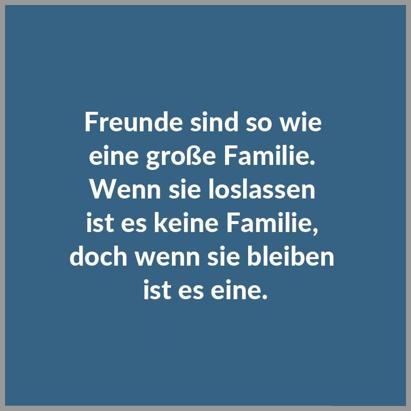 Freunde sind so wie eine grosse familie wenn sie loslassen ist es keine familie doch wenn sie bleiben ist es eine - Freunde sind so wie eine grosse familie wenn sie loslassen ist es keine familie doch wenn sie bleiben ist es eine