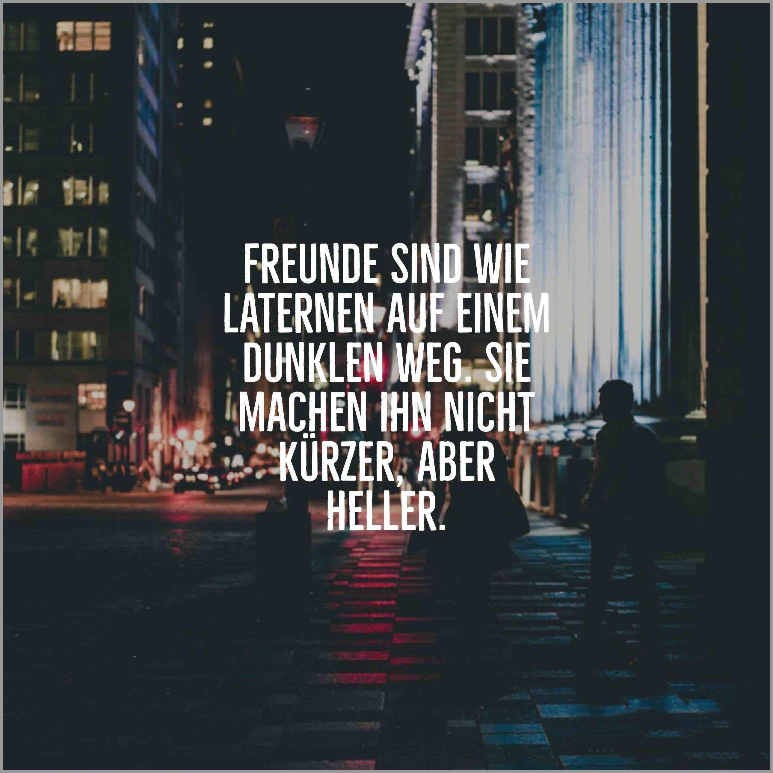 Freunde sind wie laternen auf einem dunklen weg sie machen ihn nicht kuerzer aber heller - Freunde sind wie laternen auf einem dunklen weg sie machen ihn nicht kuerzer aber heller