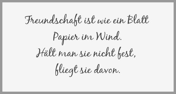 Freundschaft ist wie ein blatt papier im wind haelt man sie nicht fest fliegt sie davon - Freundschaft ist wie ein blatt papier im wind haelt man sie nicht fest fliegt sie davon