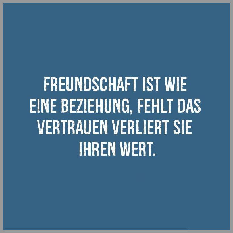 Freundschaft ist wie eine beziehung fehlt das vertrauen verliert sie ihren wert - Freundschaft ist wie eine beziehung fehlt das vertrauen verliert sie ihren wert
