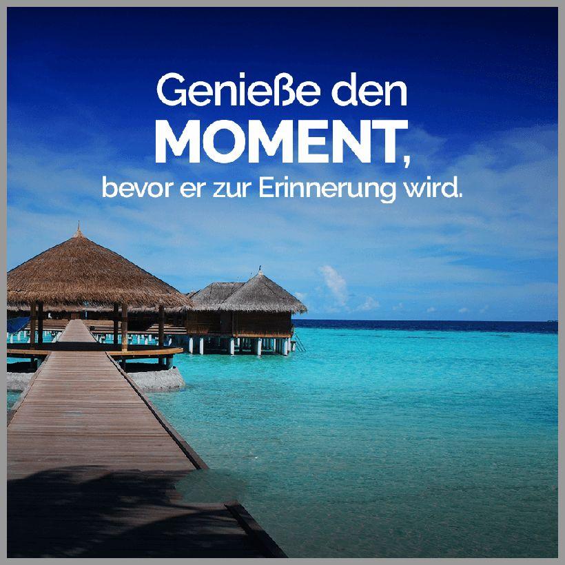 Geniesse den moment bevor er zur erinnerung wird 1 - Geniesse den moment bevor er zur erinnerung wird