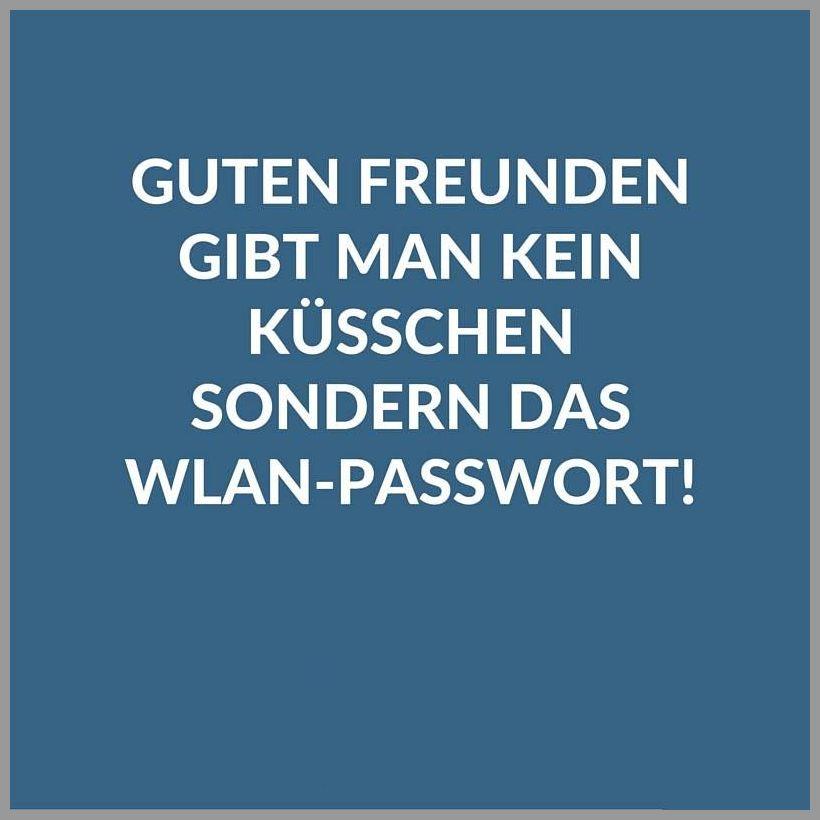 Guten freunden gibt man kein kuesschen sondern das wlan passwort - Guten freunden gibt man kein kuesschen sondern das wlan passwort