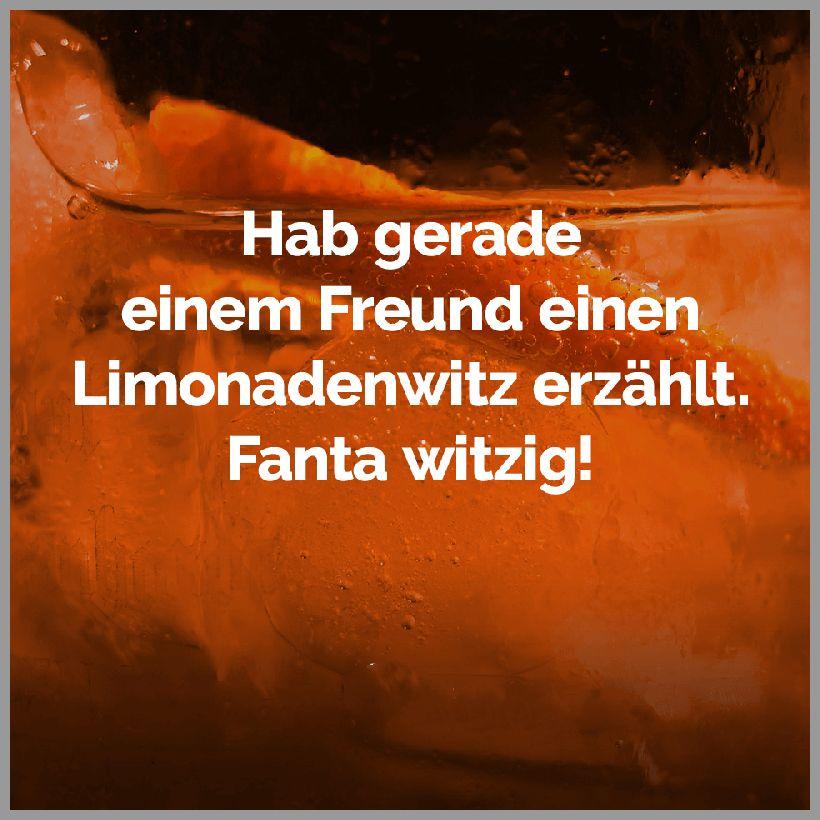 Hab gerade einem freund einen limonadenwitz erzaehlt fanta witzig - Hab gerade einem freund einen limonadenwitz erzaehlt fanta witzig