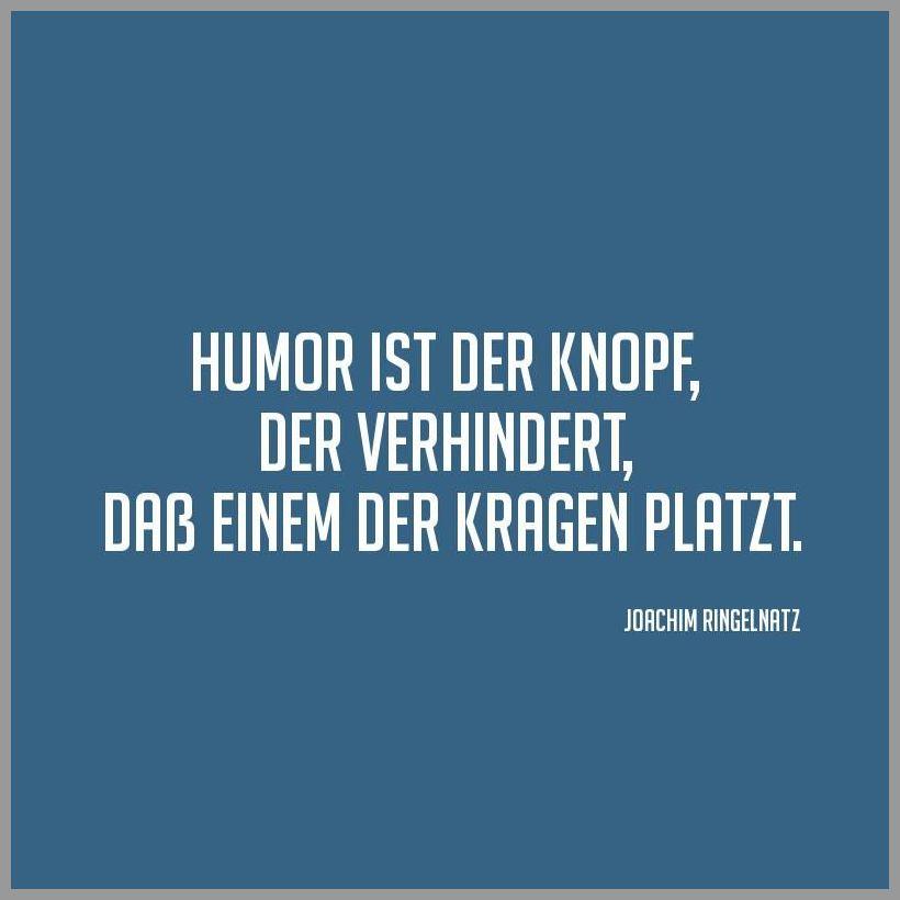 Humor ist der knopf der verhindert dass einem der kragen platzt - Humor ist der knopf der verhindert dass einem der kragen platzt