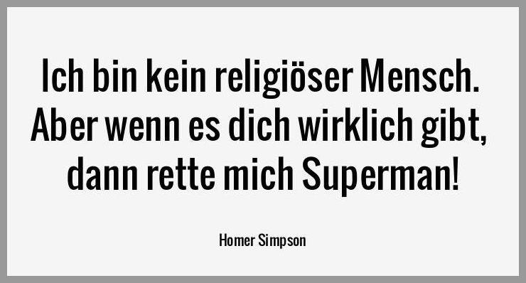 Ich bin kein religioeser mensch aber wenn es dich wirklich gibt dann rette mich superman - Ich bin kein religioeser mensch aber wenn es dich wirklich gibt dann rette mich superman