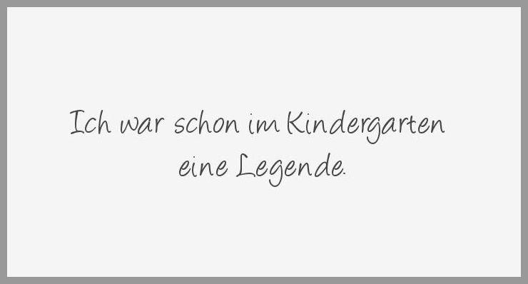 Ich war schon im kindergarten eine legende - Ich war schon im kindergarten eine legende