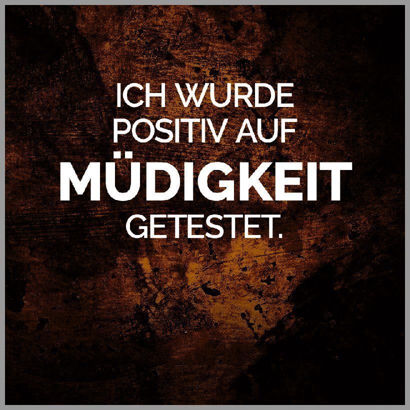 Ich wurde positiv auf muedigkeit getestet - Ich wurde positiv auf muedigkeit getestet