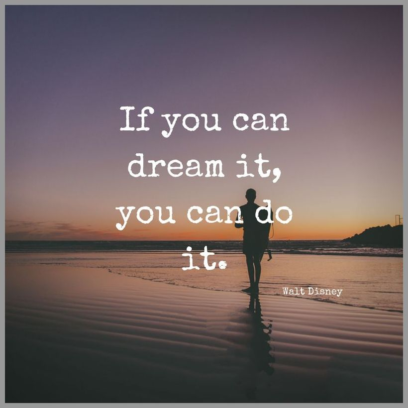 If you can dream it you can do it - If you can dream it you can do it