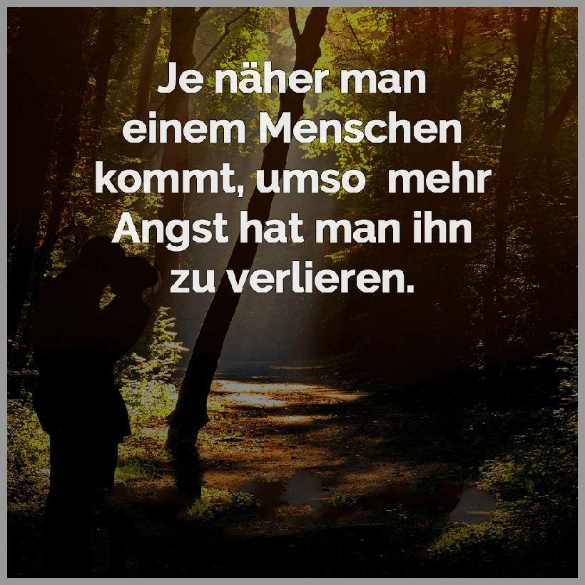 Je naeher man einem menschen kommt umso mehr angst hat man ihn zu verlieren - Je naeher man einem menschen kommt umso mehr angst hat man ihn zu verlieren