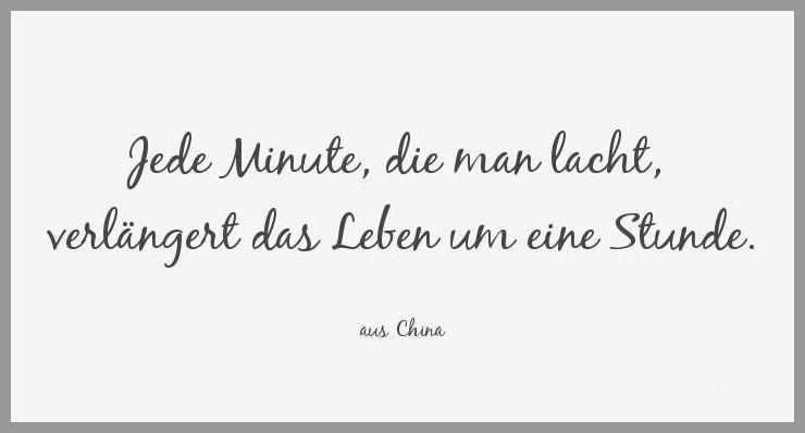 Jede minute die man lacht verlaengert das leben um eine stunde - Jede minute die man lacht verlaengert das leben um eine stunde
