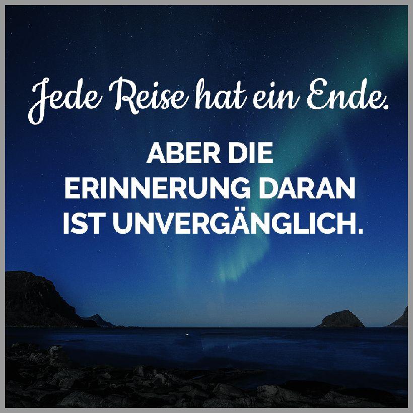 Jede reise hat ein ende aber die erinnerung daran ist unvergaenglich - Jede reise hat ein ende aber die erinnerung daran ist unvergaenglich