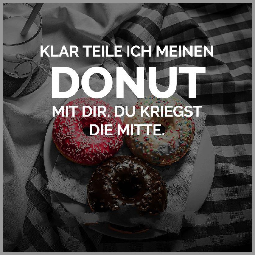 Klar teile ich meinen donut mit dir du kriegst die mitte - Klar teile ich meinen donut mit dir du kriegst die mitte