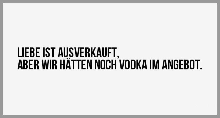 Liebe ist ausverkauft aber wir haetten noch vodka im angebot - Liebe ist ausverkauft aber wir haetten noch vodka im angebot