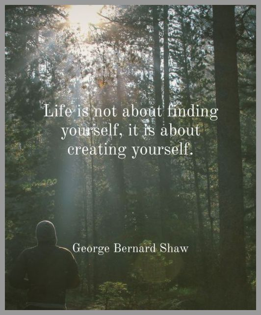 Life is not about finding yourself it is about creating yourself - Life is not about finding yourself it is about creating yourself