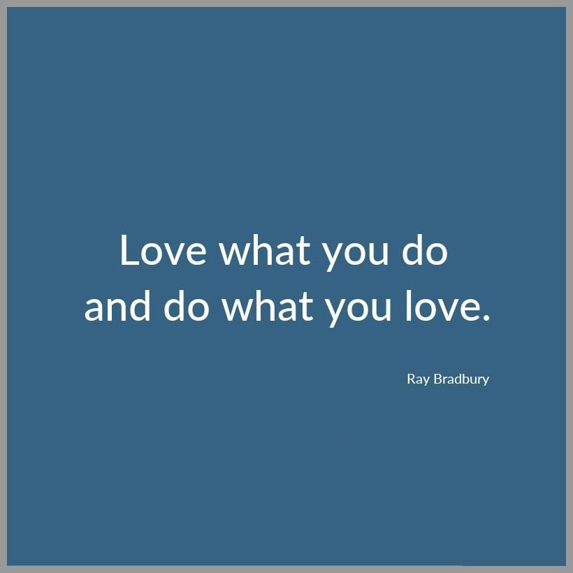 Love what you do and do what you love - Love what you do and do what you love
