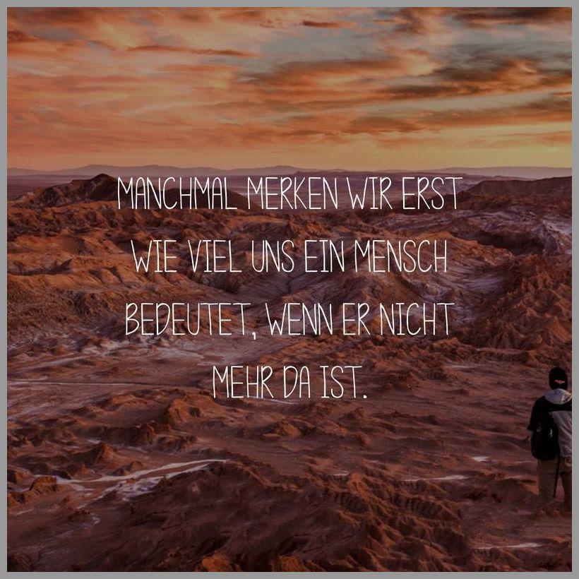 Manchmal merken wir erst wie viel uns ein mensch bedeutet wenn er nicht mehr da ist - Manchmal merken wir erst wie viel uns ein mensch bedeutet wenn er nicht mehr da ist