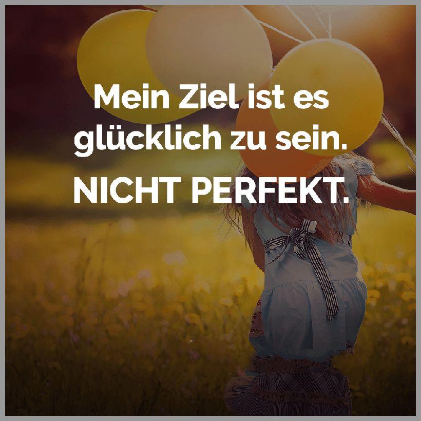 Mein ziel ist es gluecklich zu sein nicht perfekt - Mein ziel ist es gluecklich zu sein nicht perfekt