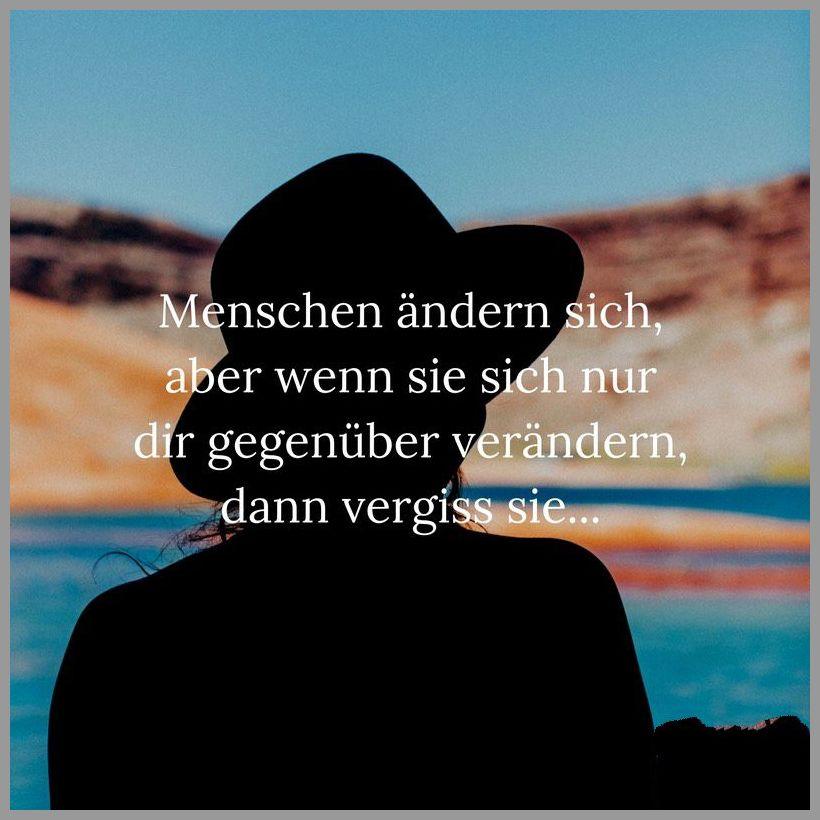 Menschen aendern sich aber wenn sie sich nur dir gegenueber veraendern dann vergiss sie - Menschen aendern sich aber wenn sie sich nur dir gegenueber veraendern dann vergiss sie