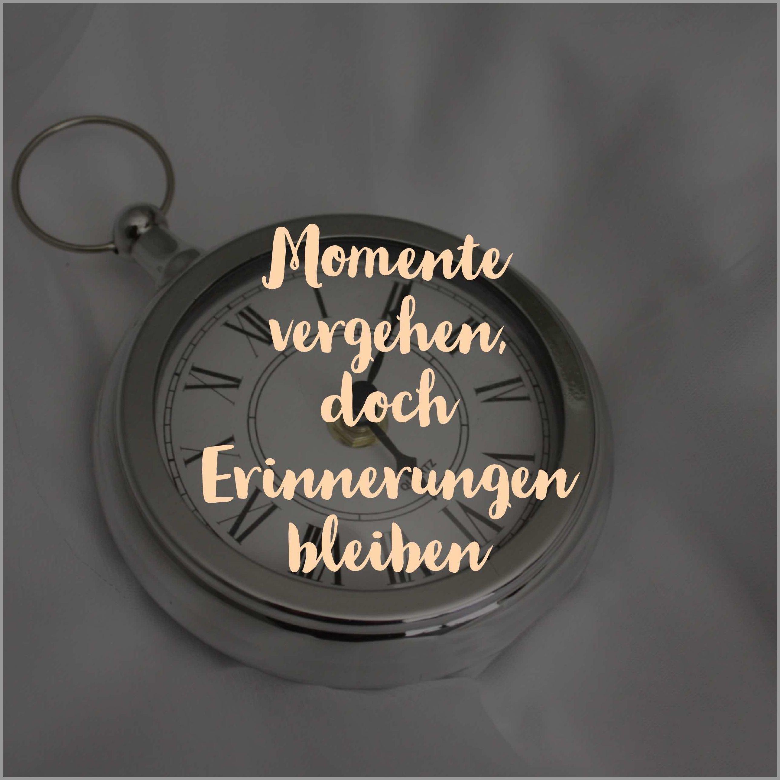 Momente vergehen doch erinnerungen bleiben - Momente vergehen doch erinnerungen bleiben