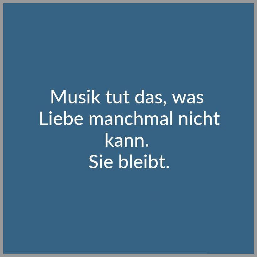 Musik tut das was liebe manchmal nicht kann sie bleibt - Musik tut das was liebe manchmal nicht kann sie bleibt
