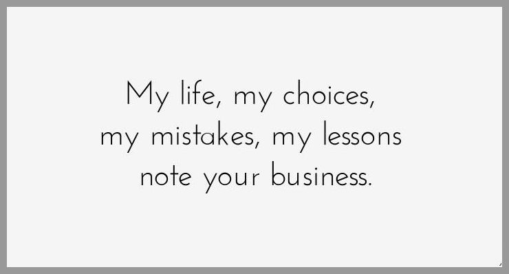 My life my choices my mistakes my lessons note your business - My life my choices my mistakes my lessons note your business