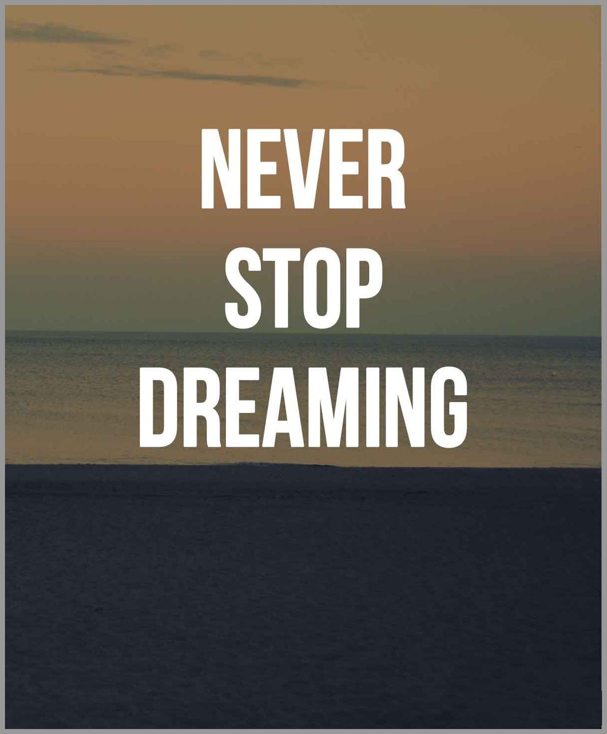 Never stop dreaming - Never stop dreaming