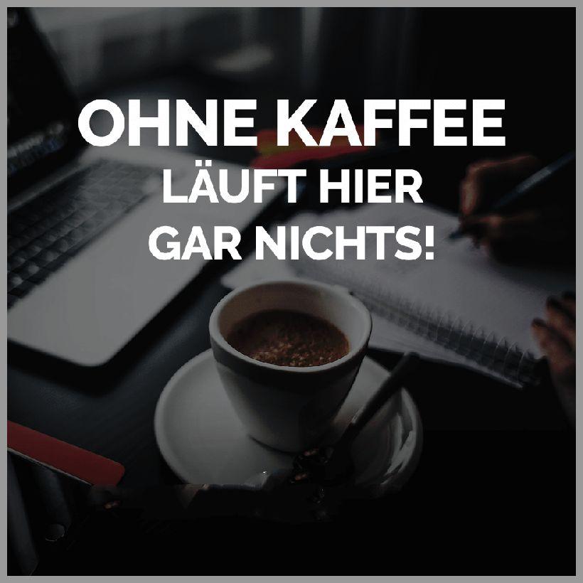 Ohne kaffee laeuft hier gar nichts - Ohne kaffee laeuft hier gar nichts