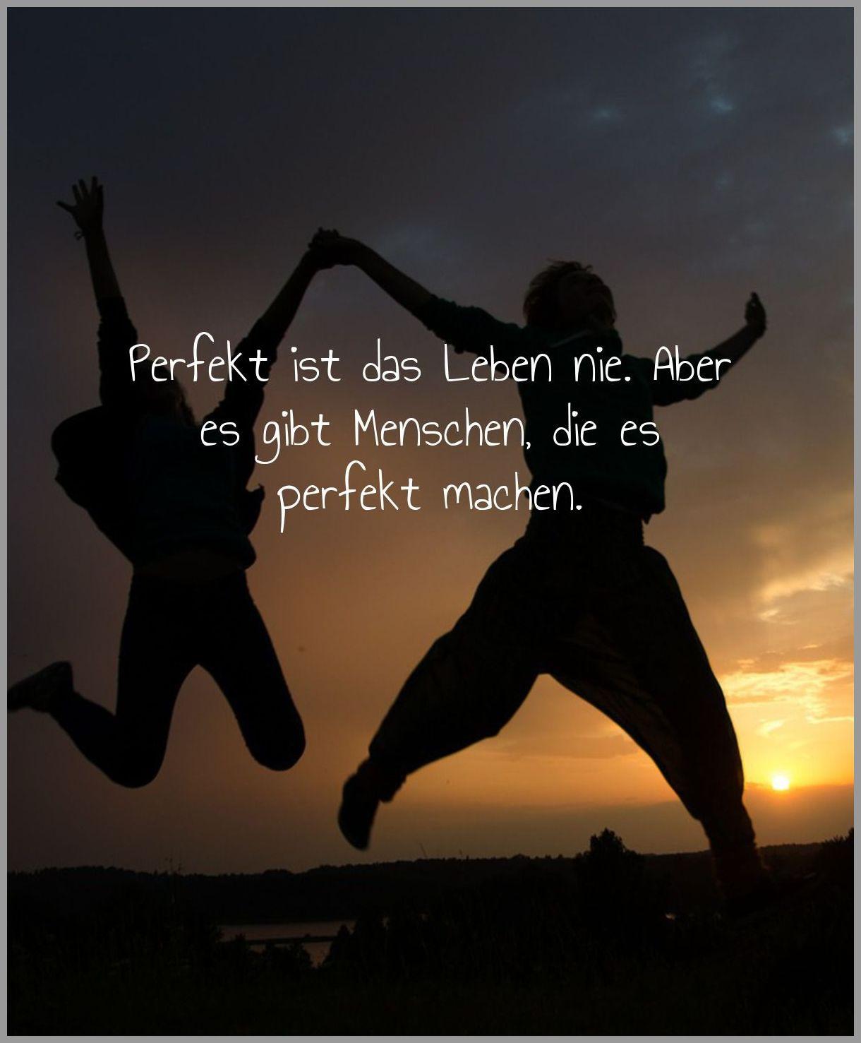 Perfekt ist das leben nie aber es gibt menschen die es perfekt machen - Perfekt ist das leben nie aber es gibt menschen die es perfekt machen